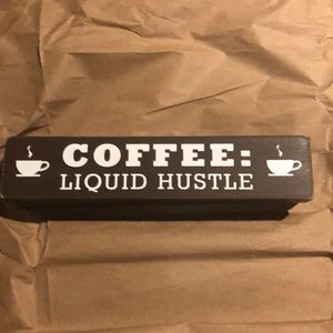 Accents - Coffee Liquid hustle sign